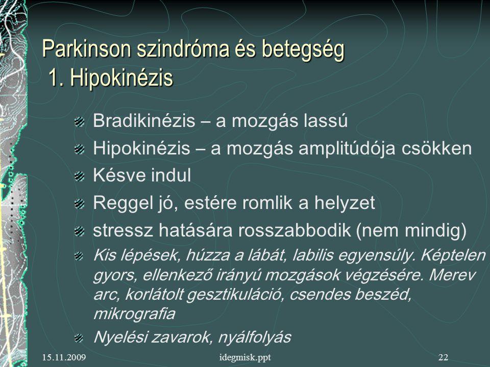 Parkinson szindróma és betegség 1. Hipokinézis