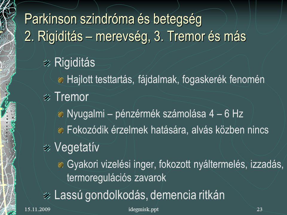 Parkinson szindróma és betegség 2. Rigiditás – merevség, 3