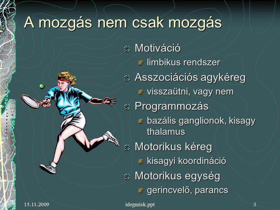 A mozgás nem csak mozgás