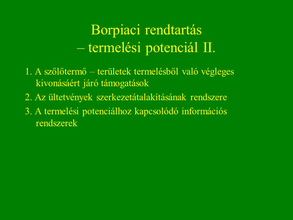 Borpiaci rendtartás – termelési potenciál II.