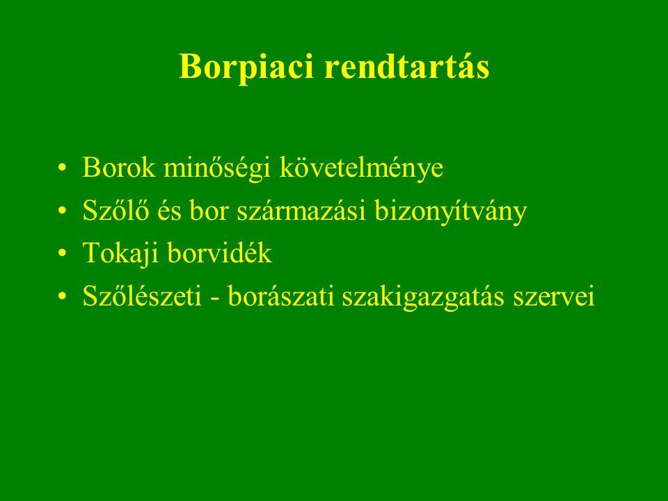 Borpiaci rendtartás Borok minőségi követelménye