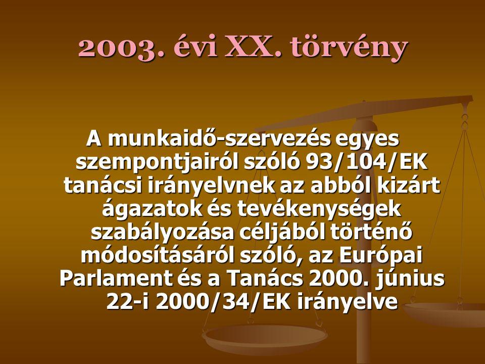 2003. évi XX. törvény