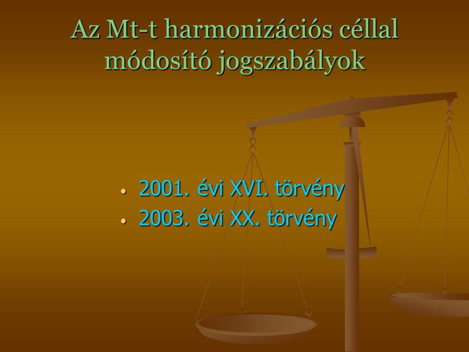 Az Mt-t harmonizációs céllal módosító jogszabályok