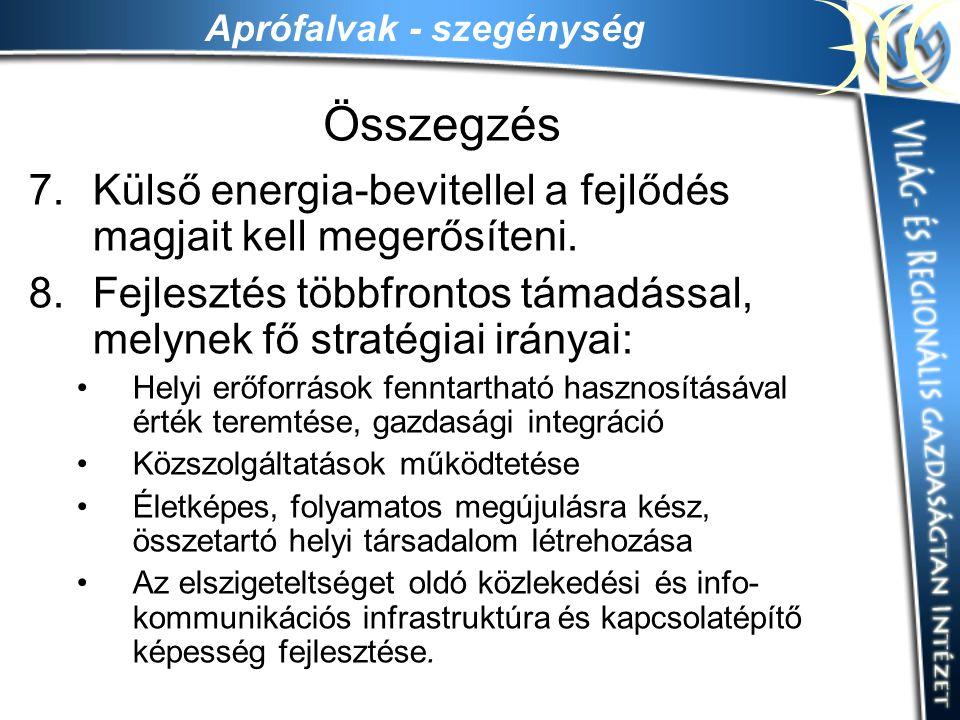 Összegzés Külső energia-bevitellel a fejlődés magjait kell megerősíteni. Fejlesztés többfrontos támadással, melynek fő stratégiai irányai: