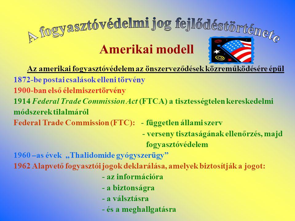 A fogyasztóvédelmi jog fejlődéstörténete Amerikai modell