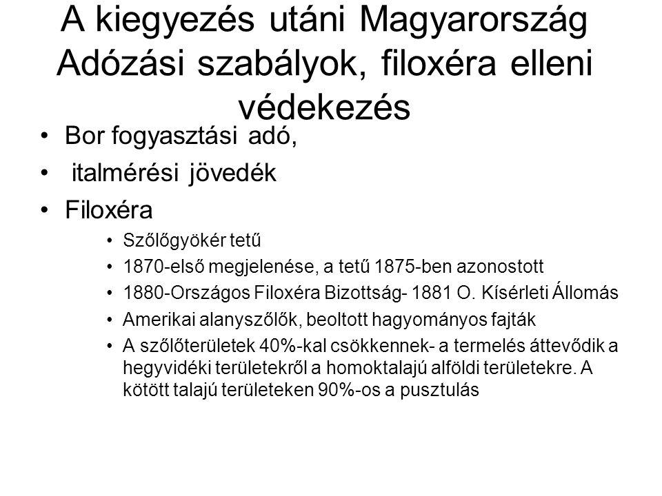 A kiegyezés utáni Magyarország Adózási szabályok, filoxéra elleni védekezés