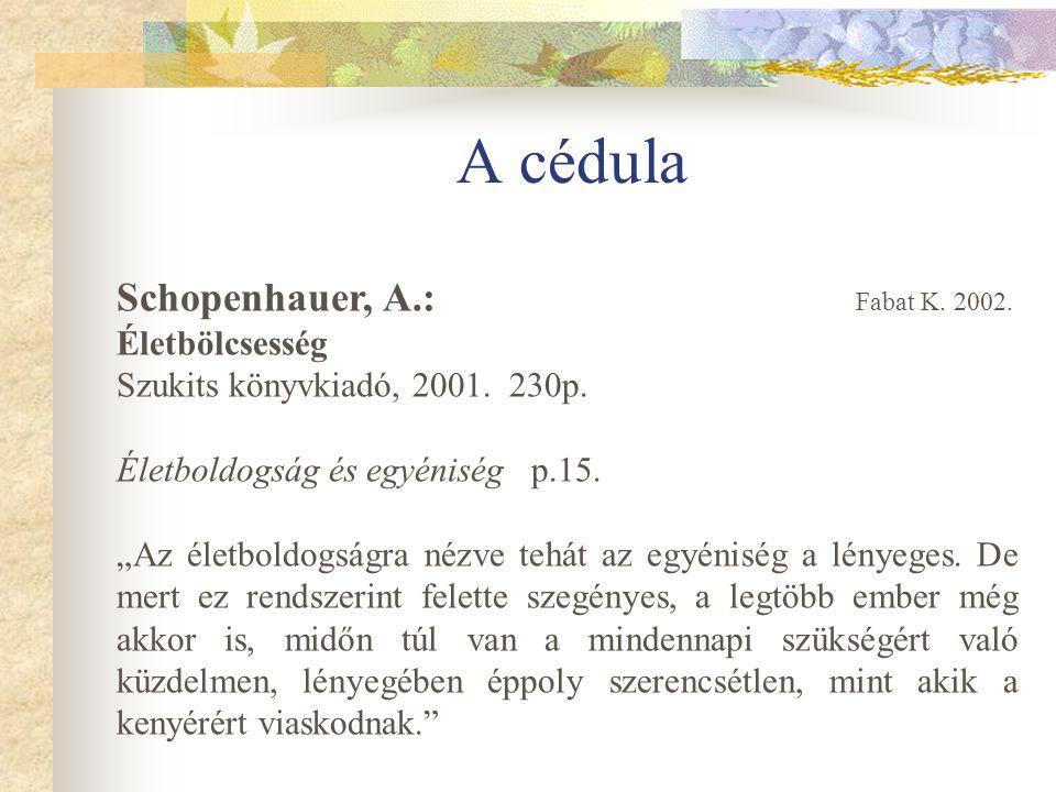 A cédula Schopenhauer, A.: Fabat K. 2002. Életbölcsesség