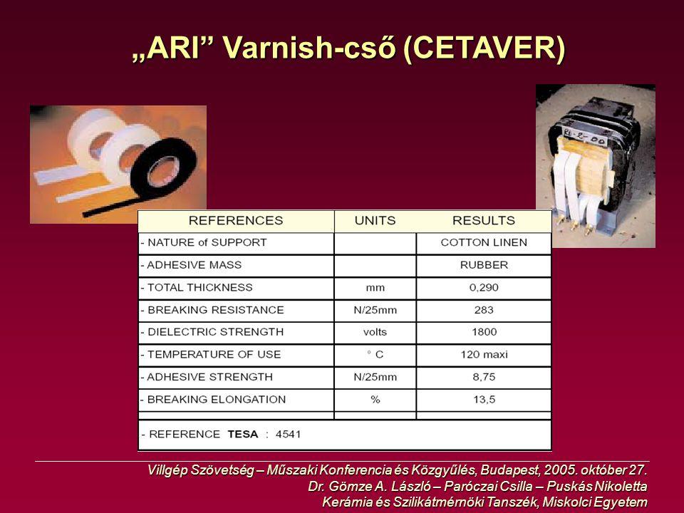 """ARI Varnish-cső (CETAVER)"