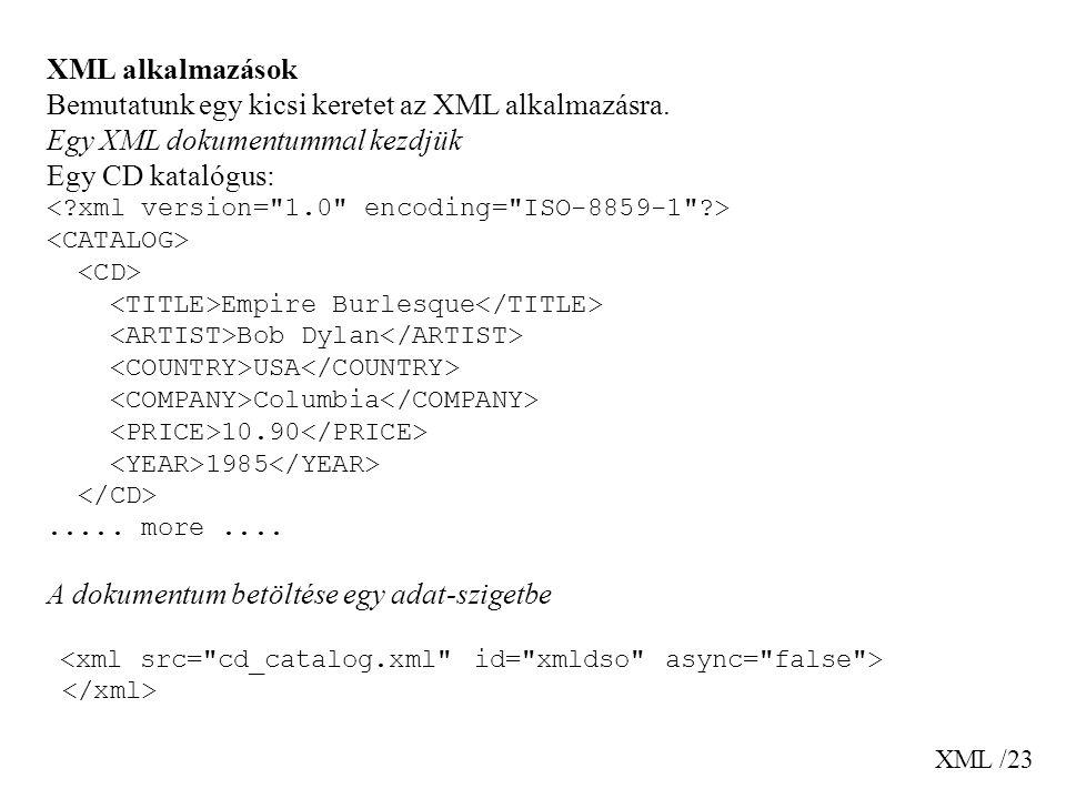 Bemutatunk egy kicsi keretet az XML alkalmazásra.