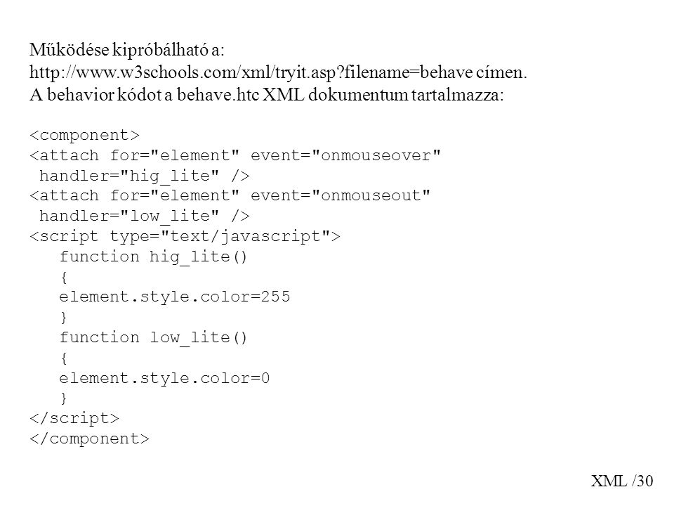 A behavior kódot a behave.htc XML dokumentum tartalmazza: