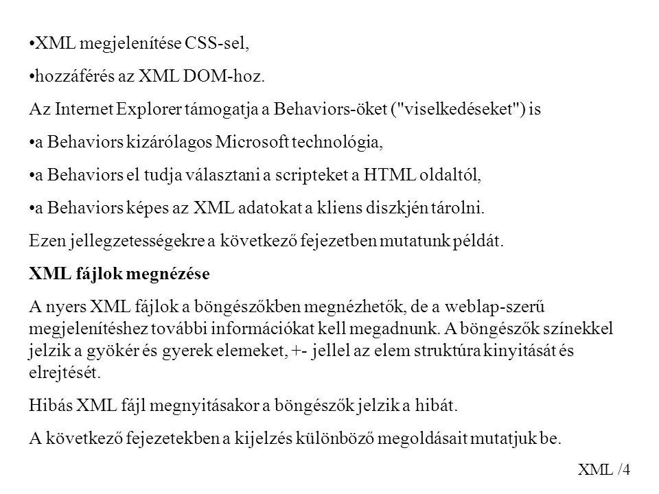 XML megjelenítése CSS-sel, hozzáférés az XML DOM-hoz.
