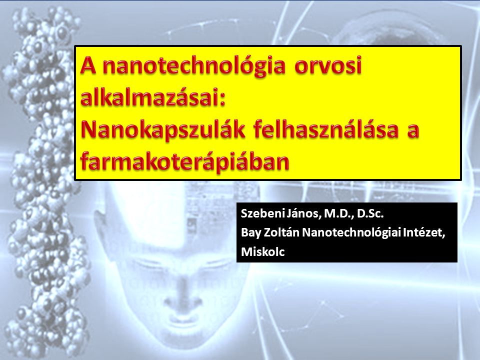 A nanotechnológia orvosi alkalmazásai: