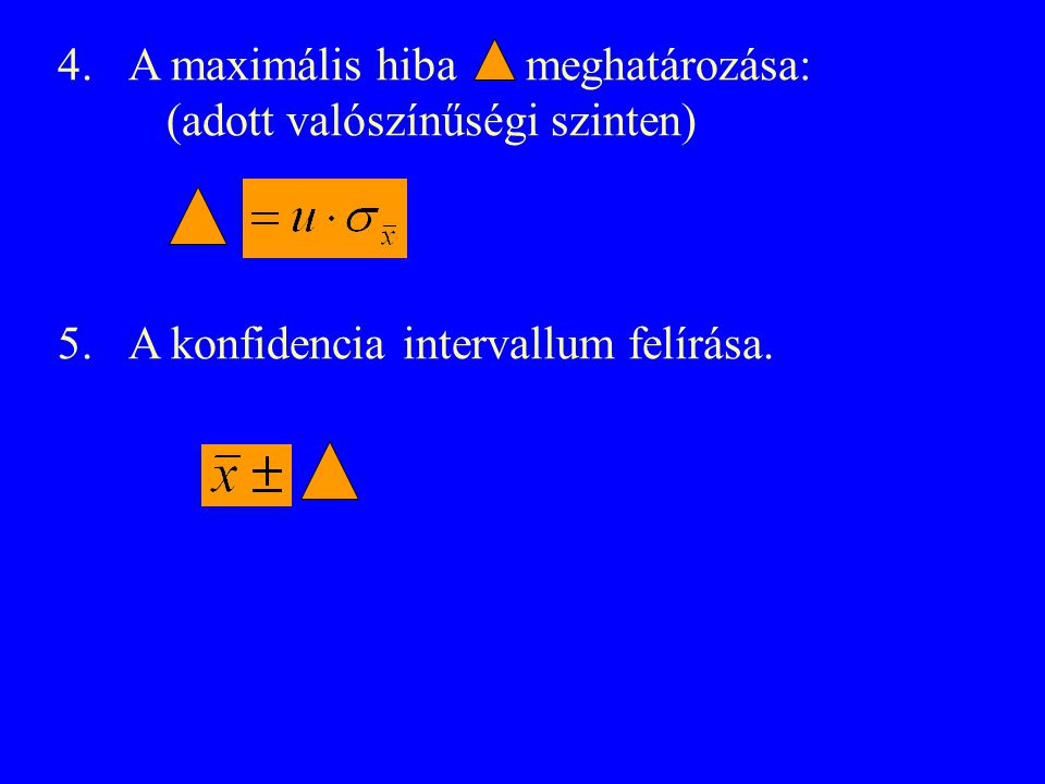A maximális hiba meghatározása: (adott valószínűségi szinten)