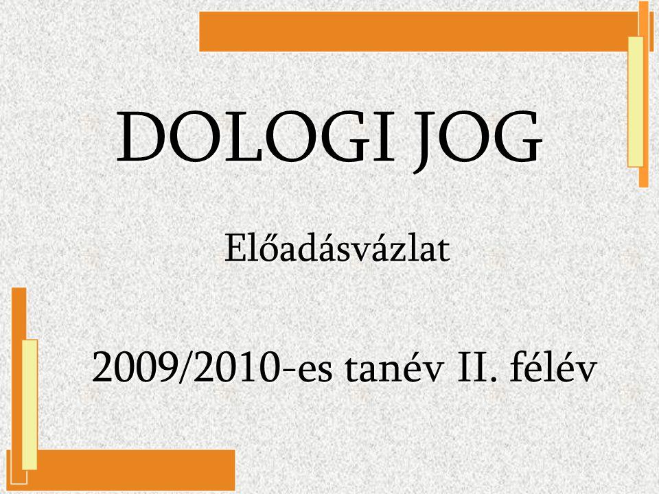DOLOGI JOG Előadásvázlat 2009/2010-es tanév II. félév