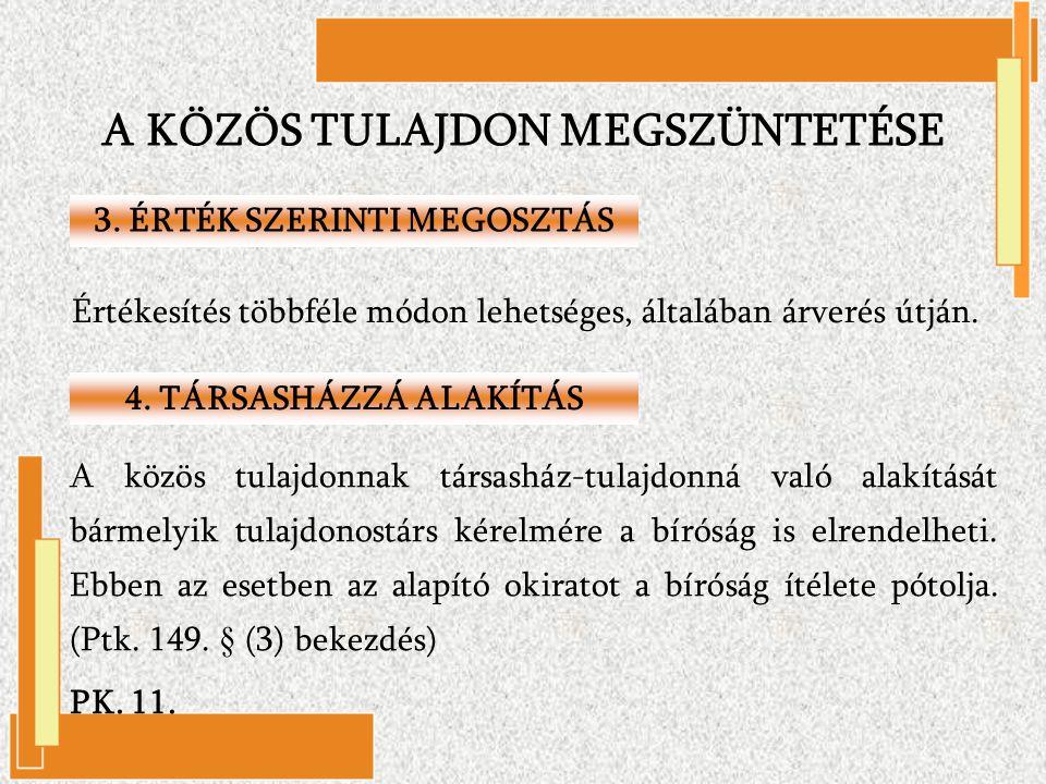A KÖZÖS TULAJDON MEGSZÜNTETÉSE 3. ÉRTÉK SZERINTI MEGOSZTÁS