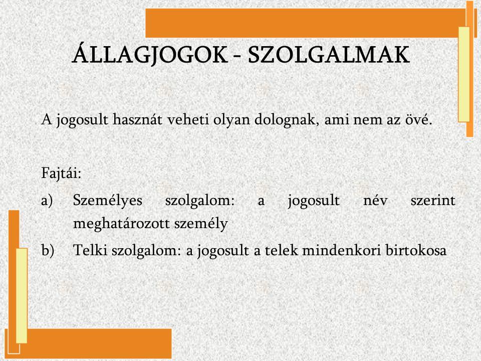 ÁLLAGJOGOK - SZOLGALMAK