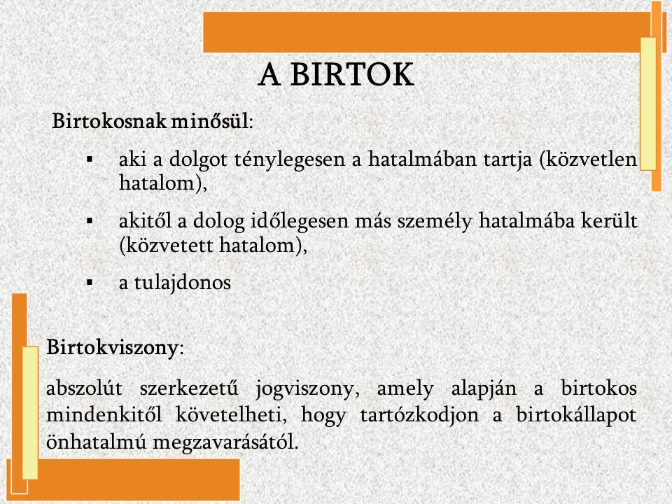A BIRTOK Birtokosnak minősül: