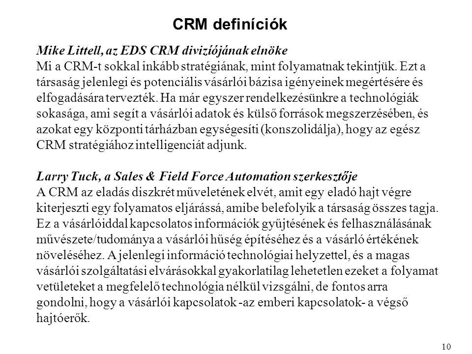 CRM definíciók Mike Littell, az EDS CRM divizíójának elnöke