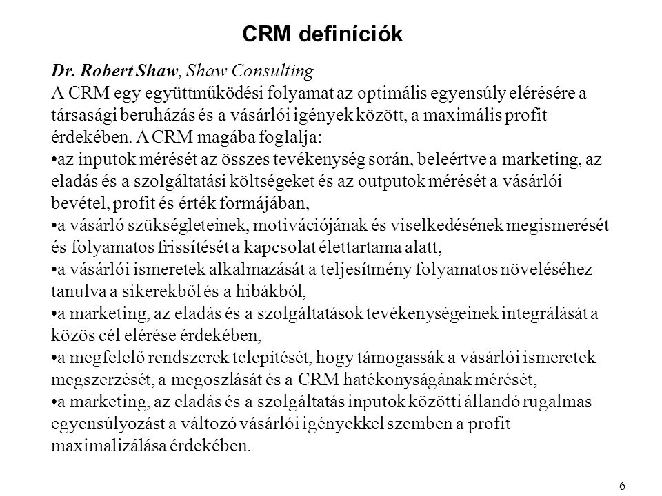 CRM definíciók Dr. Robert Shaw, Shaw Consulting