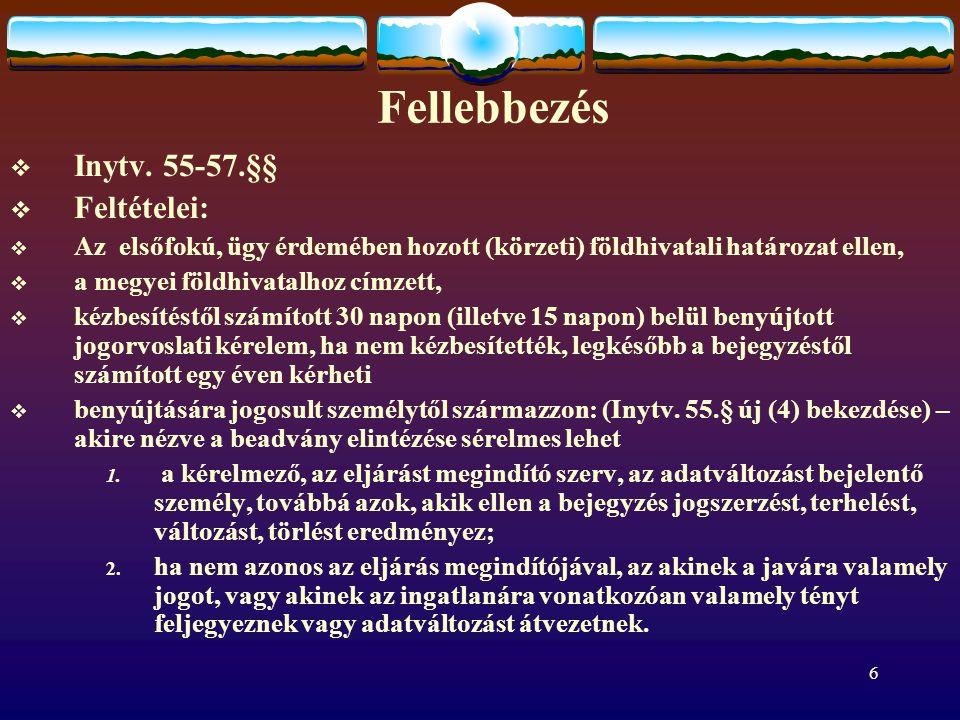 Fellebbezés Inytv. 55-57.§§ Feltételei: