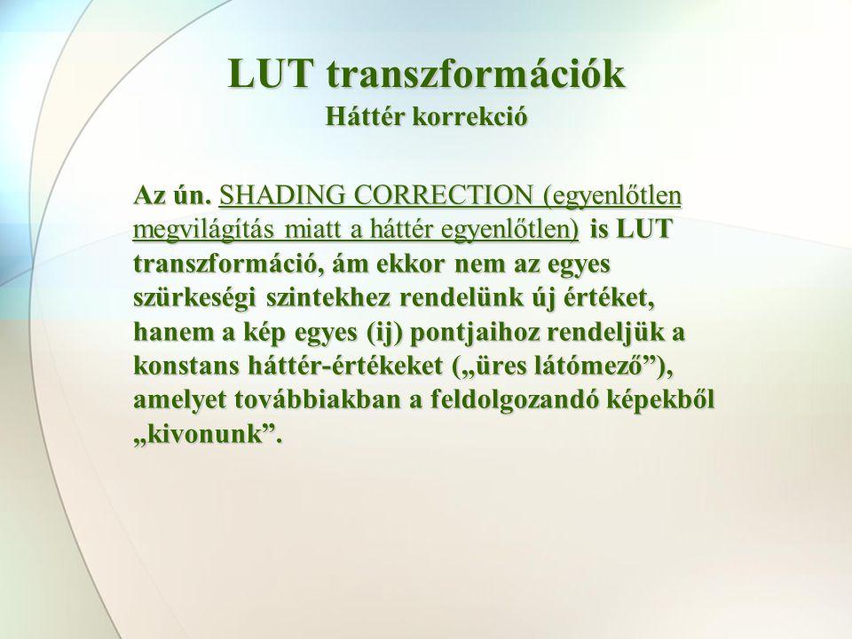 LUT transzformációk Háttér korrekció
