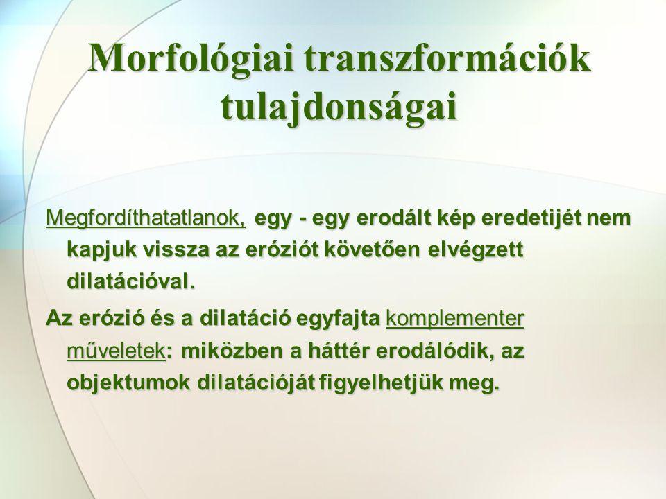 Morfológiai transzformációk tulajdonságai