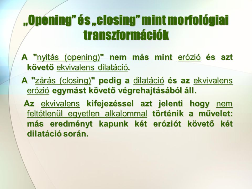 """""""Opening és """"closing mint morfológiai transzformációk"""