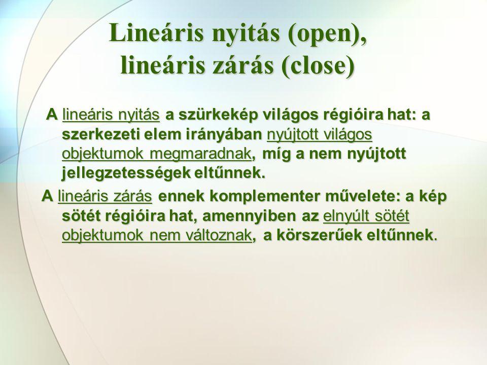 Lineáris nyitás (open), lineáris zárás (close)