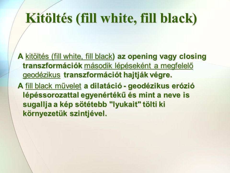 Kitöltés (fill white, fill black)