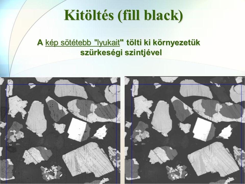 A kép sötétebb lyukait tölti ki környezetük szürkeségi szintjével