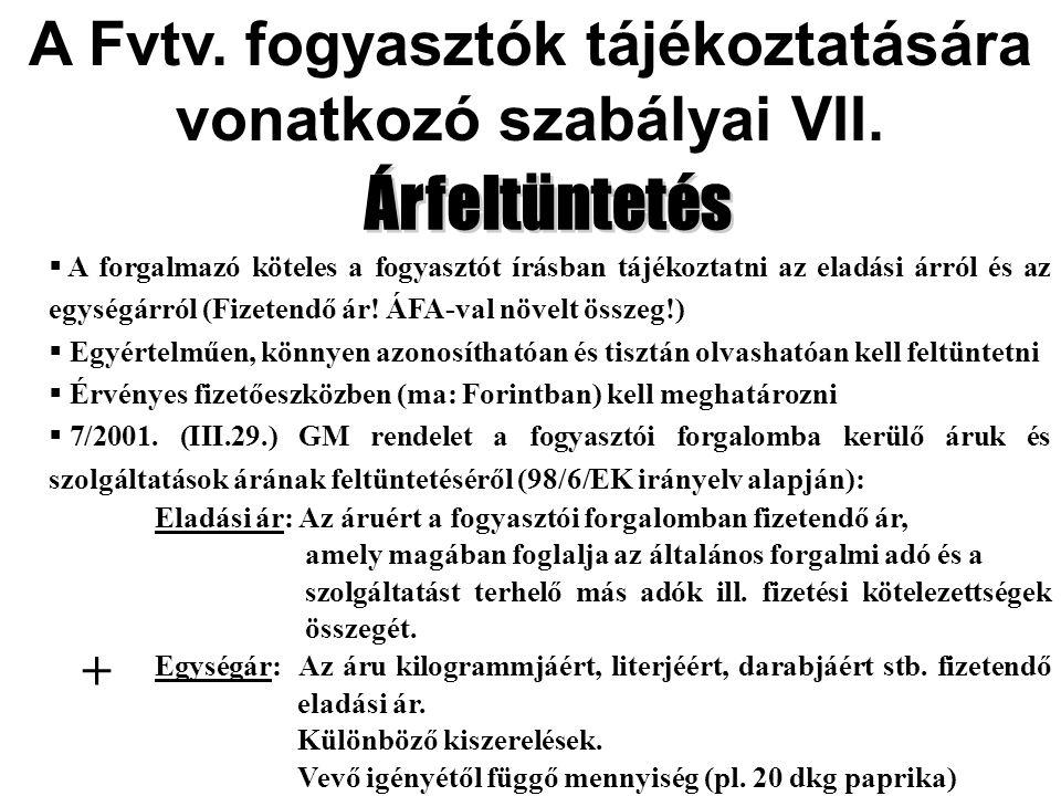A Fvtv. fogyasztók tájékoztatására vonatkozó szabályai VII.