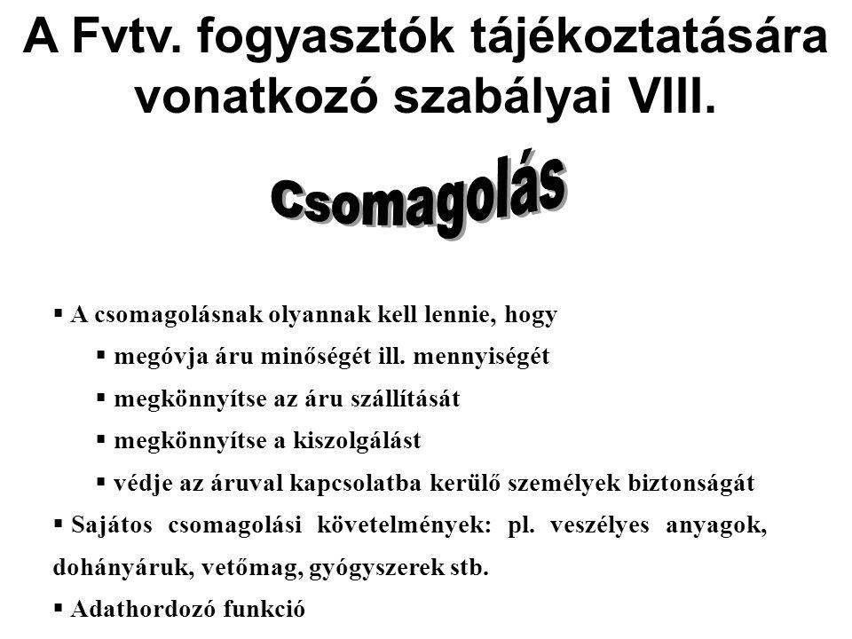 A Fvtv. fogyasztók tájékoztatására vonatkozó szabályai VIII.