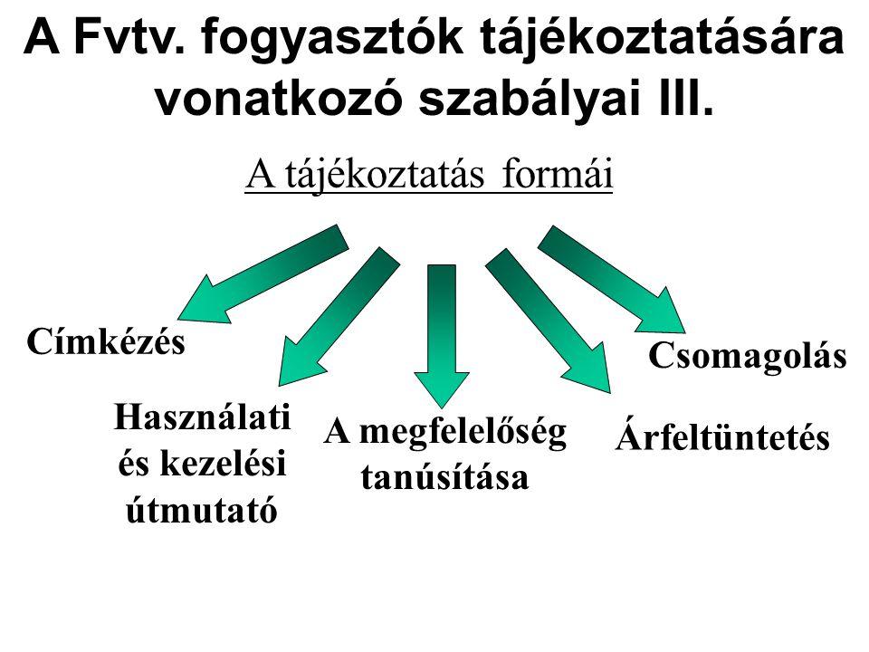 A Fvtv. fogyasztók tájékoztatására vonatkozó szabályai III.