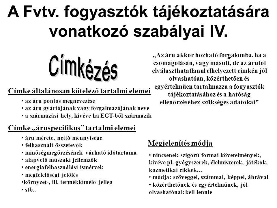A Fvtv. fogyasztók tájékoztatására vonatkozó szabályai IV.