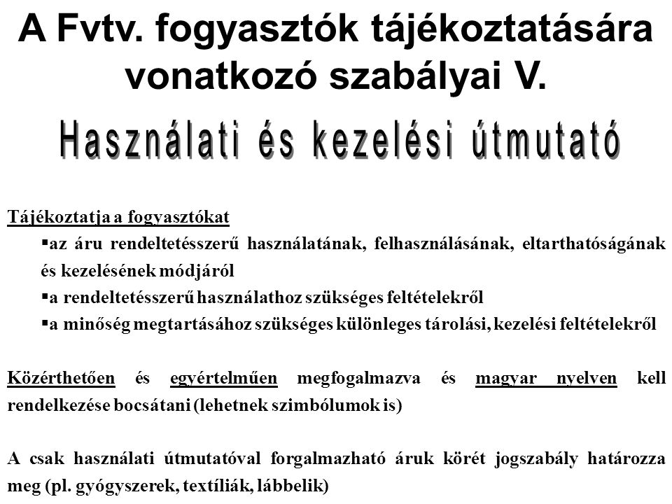 A Fvtv. fogyasztók tájékoztatására vonatkozó szabályai V.