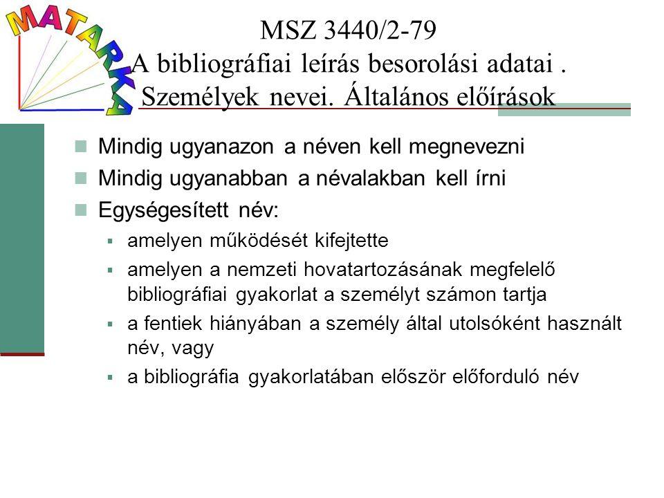 MSZ 3440/2-79 A bibliográfiai leírás besorolási adatai . Személyek nevei. Általános előírások