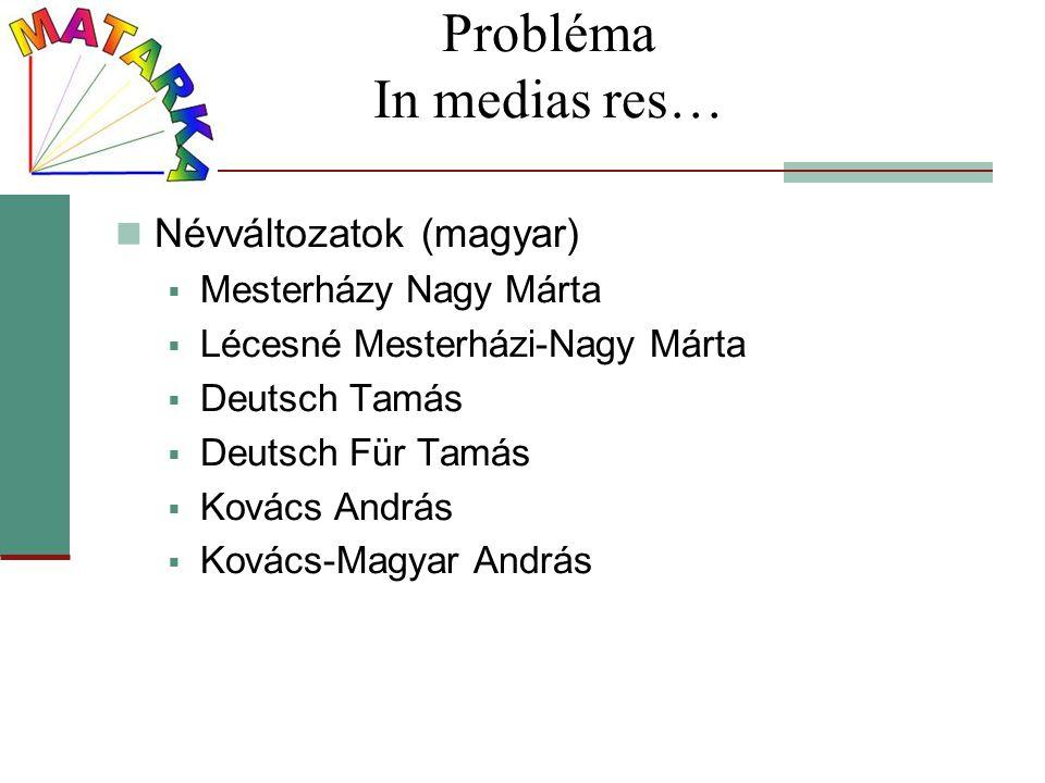 Probléma In medias res…