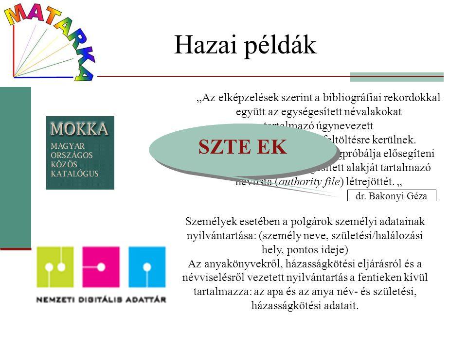 Hazai példák SZTE EK Az elkészült anyagok: Az elkészült anyagok: