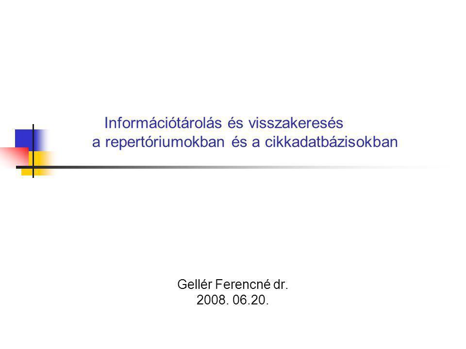 Információtárolás és visszakeresés a repertóriumokban és a cikkadatbázisokban