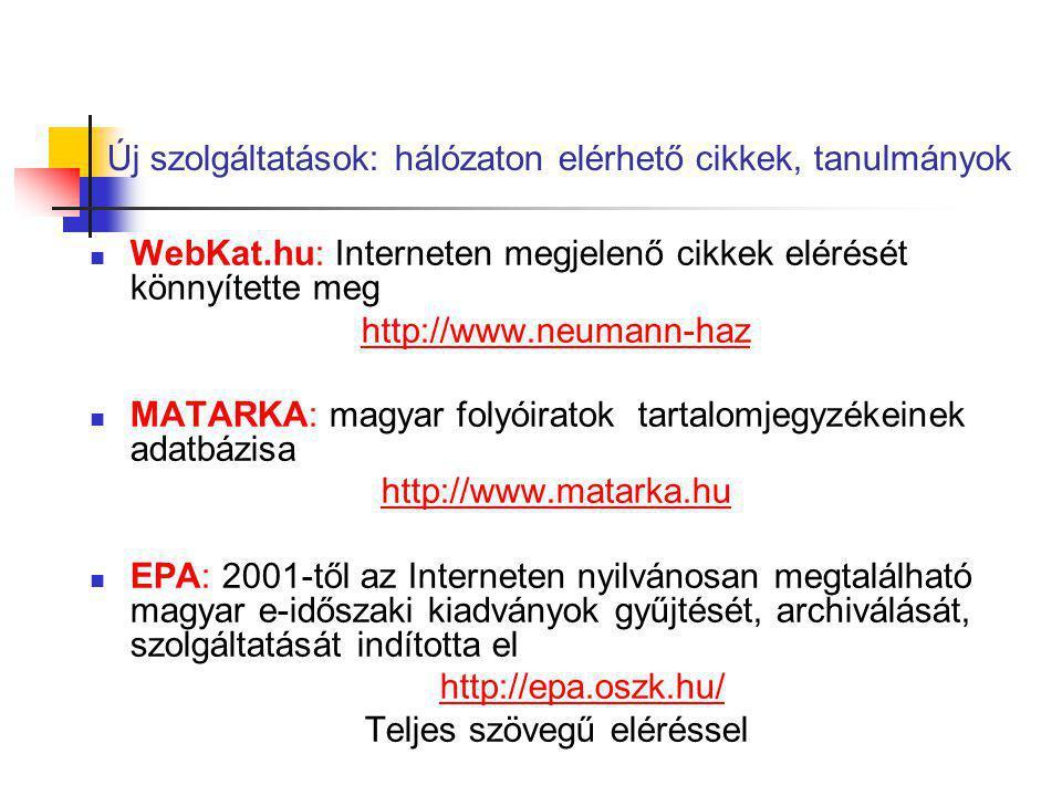 Új szolgáltatások: hálózaton elérhető cikkek, tanulmányok