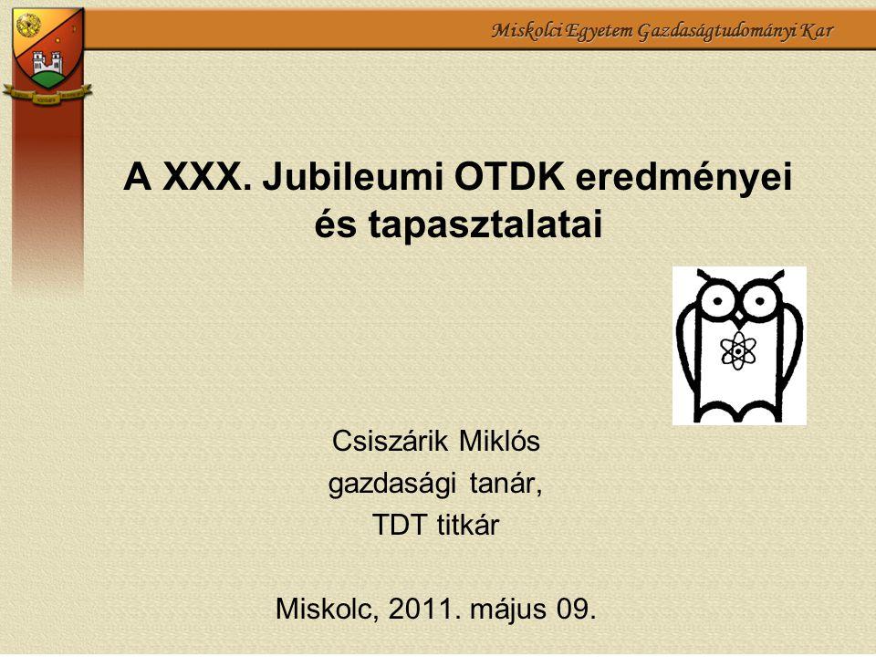 A XXX. Jubileumi OTDK eredményei és tapasztalatai