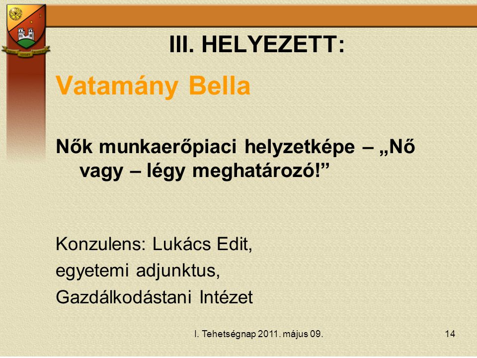Vatamány Bella III. HELYEZETT: