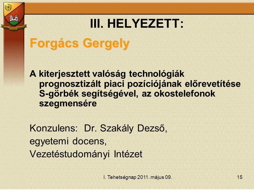 Forgács Gergely III. HELYEZETT: Konzulens: Dr. Szakály Dezső,