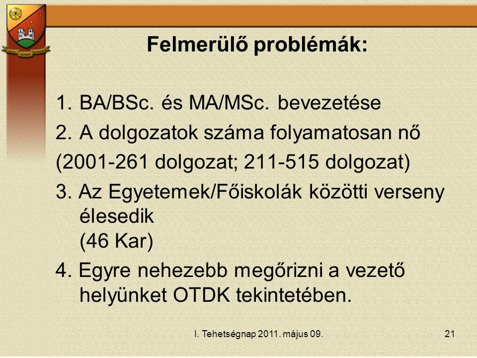 Felmerülő problémák: BA/BSc. és MA/MSc. bevezetése