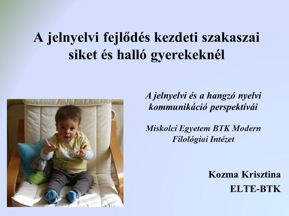 A jelnyelvi fejlődés kezdeti szakaszai siket és halló gyerekeknél