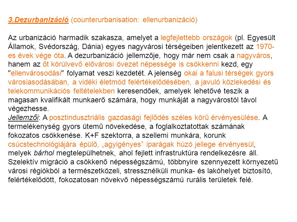 3.Dezurbanizáció (counterurbanisation: ellenurbanizáció)