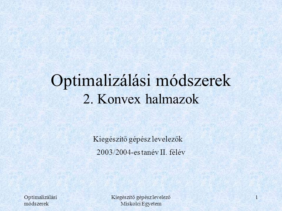 Optimalizálási módszerek 2. Konvex halmazok