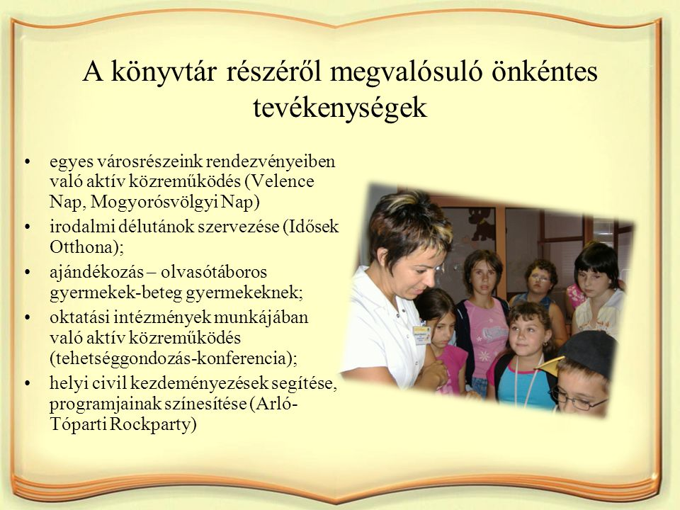 A könyvtár részéről megvalósuló önkéntes tevékenységek