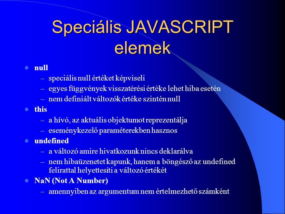 Speciális JAVASCRIPT elemek
