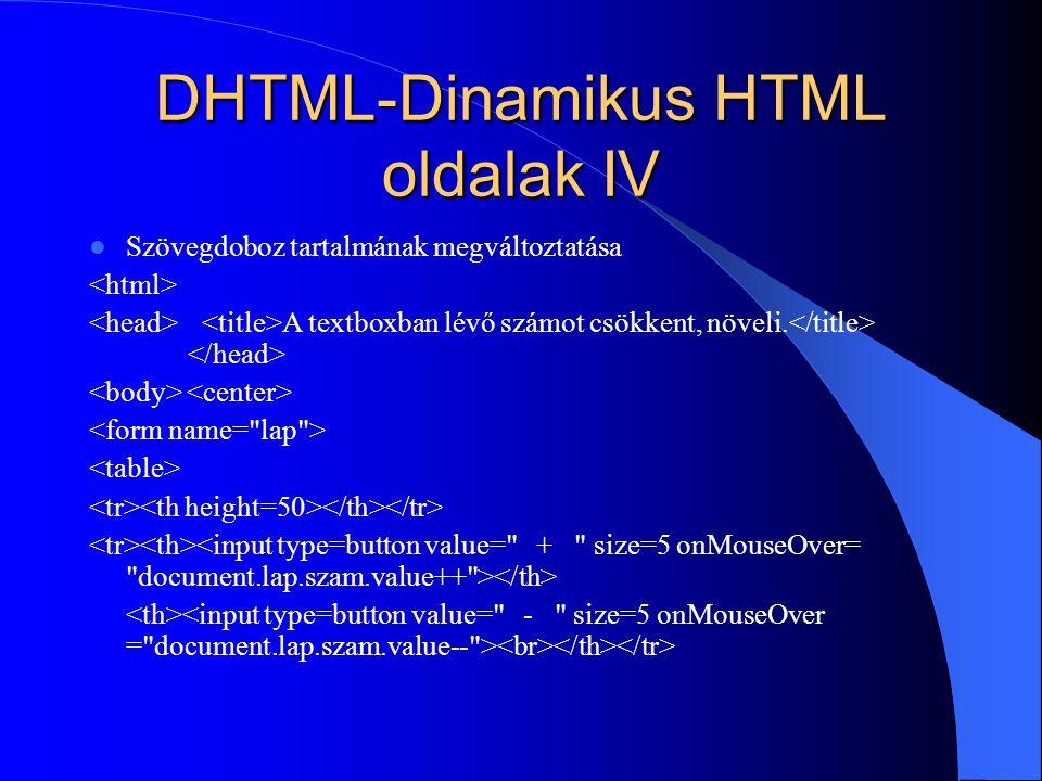 DHTML-Dinamikus HTML oldalak IV